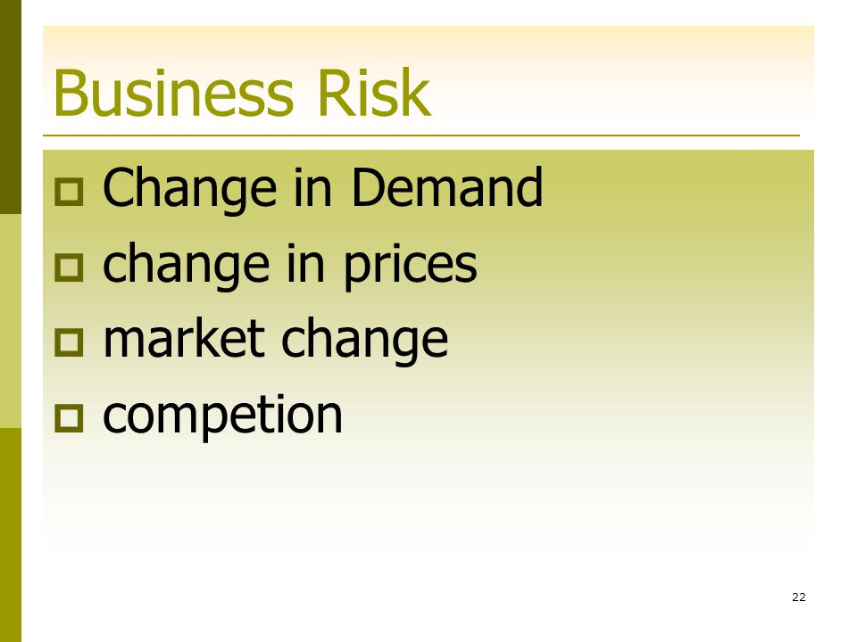 Business Risk Change in Demand change in prices market change