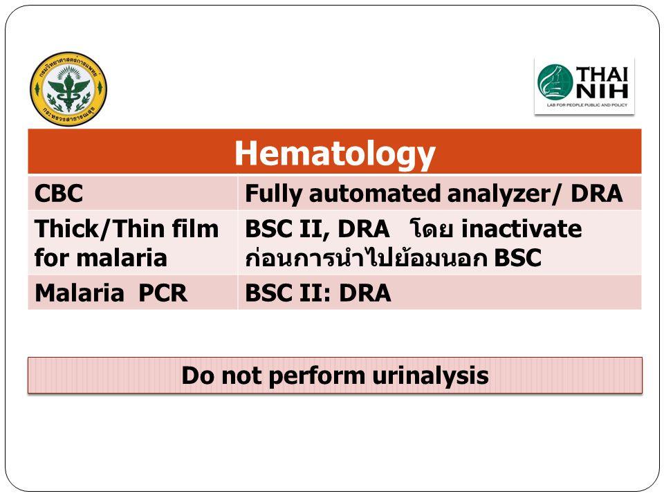 Do not perform urinalysis