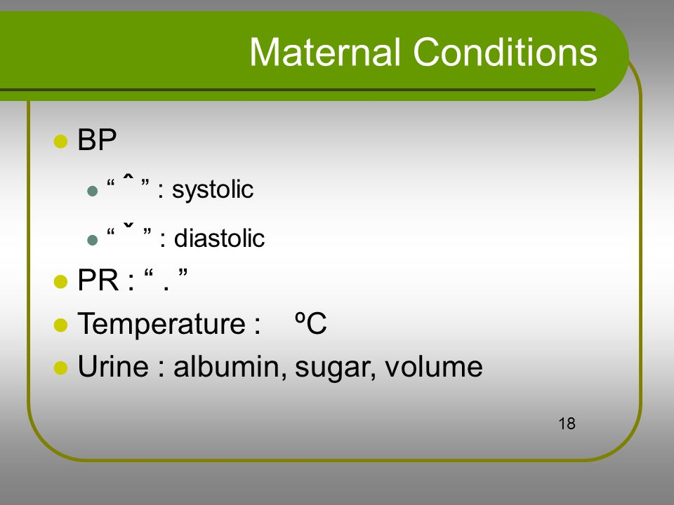 Maternal Conditions BP PR : . Temperature : ºC
