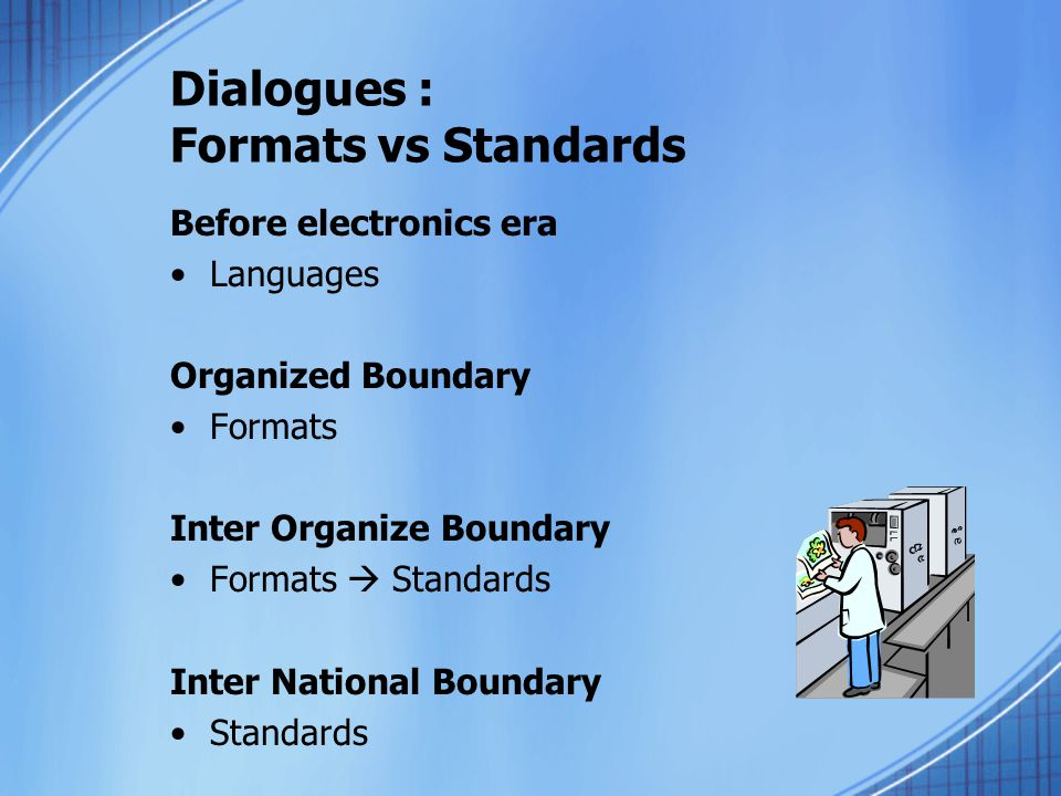 Dialogues : Formats vs Standards