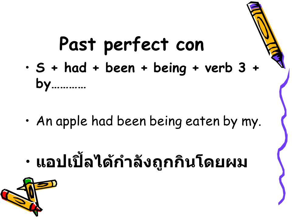 Past perfect con แอปเปิ้ลได้กำลังถูกกินโดยผม