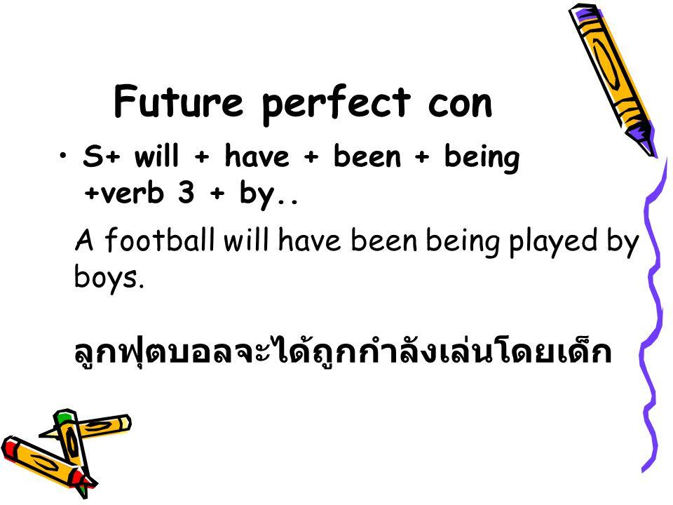 Future perfect con ลูกฟุตบอลจะได้ถูกกำลังเล่นโดยเด็ก