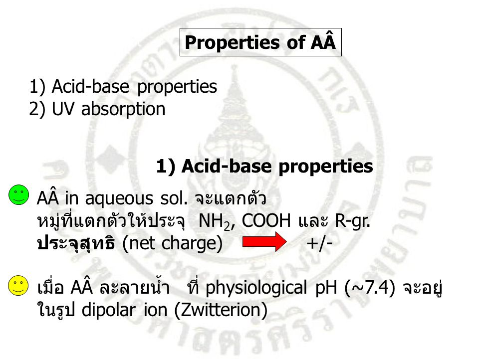 Properties of AÂ 1) Acid-base properties. 2) UV absorption. 1) Acid-base properties. AÂ in aqueous sol. จะแตกตัว.