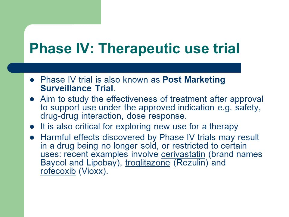 Phase IV: Therapeutic use trial