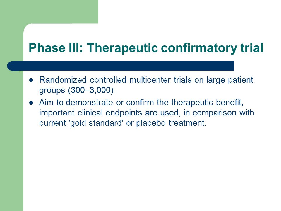 Phase III: Therapeutic confirmatory trial