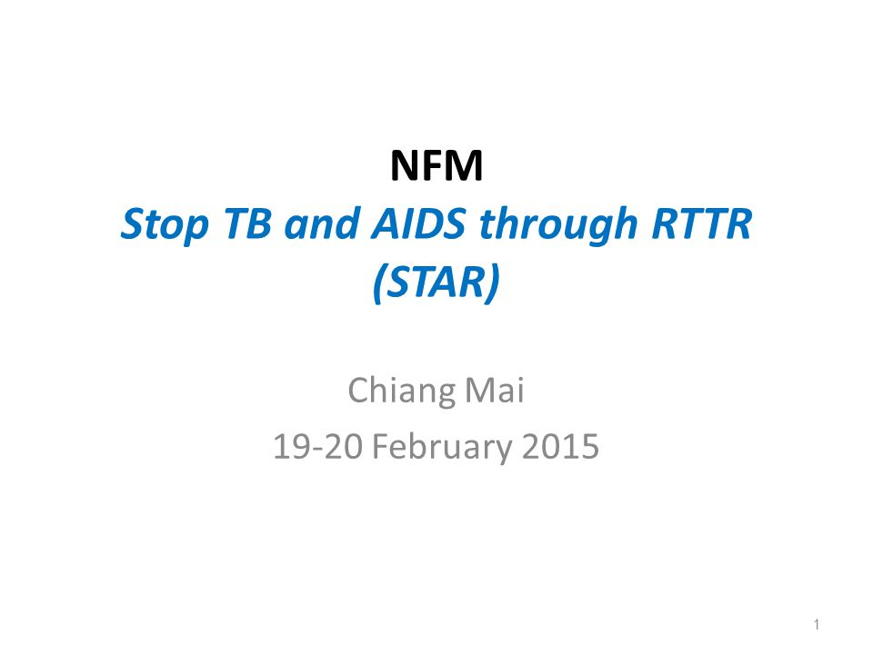 NFM Stop TB and AIDS through RTTR (STAR)