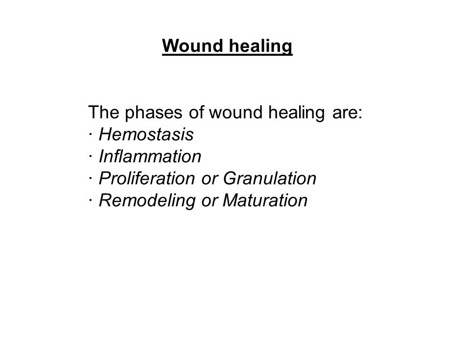 Wound healing The phases of wound healing are: · Hemostasis. · Inflammation. · Proliferation or Granulation.