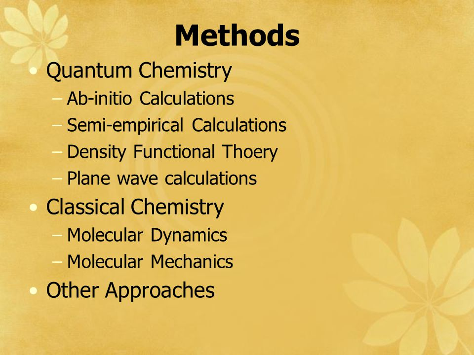 Methods Quantum Chemistry Classical Chemistry Other Approaches