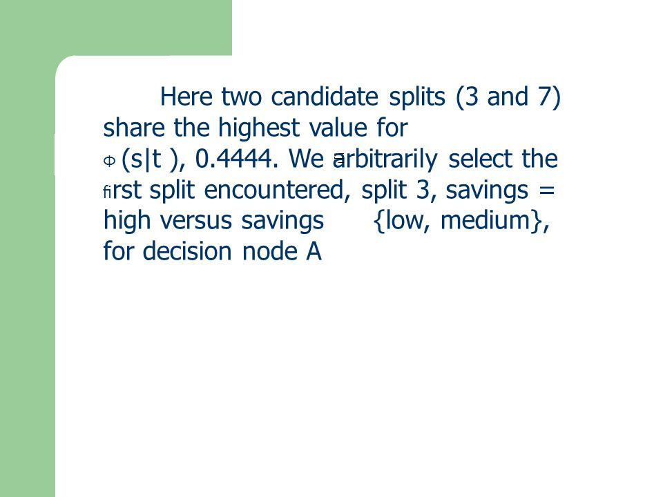 Here two candidate splits (3 and 7) share the highest value for