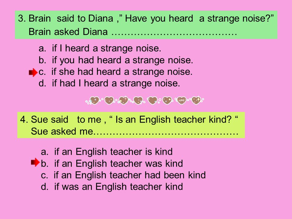 3. Brain said to Diana , Have you heard a strange noise