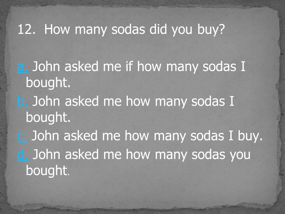 12. How many sodas did you buy. a