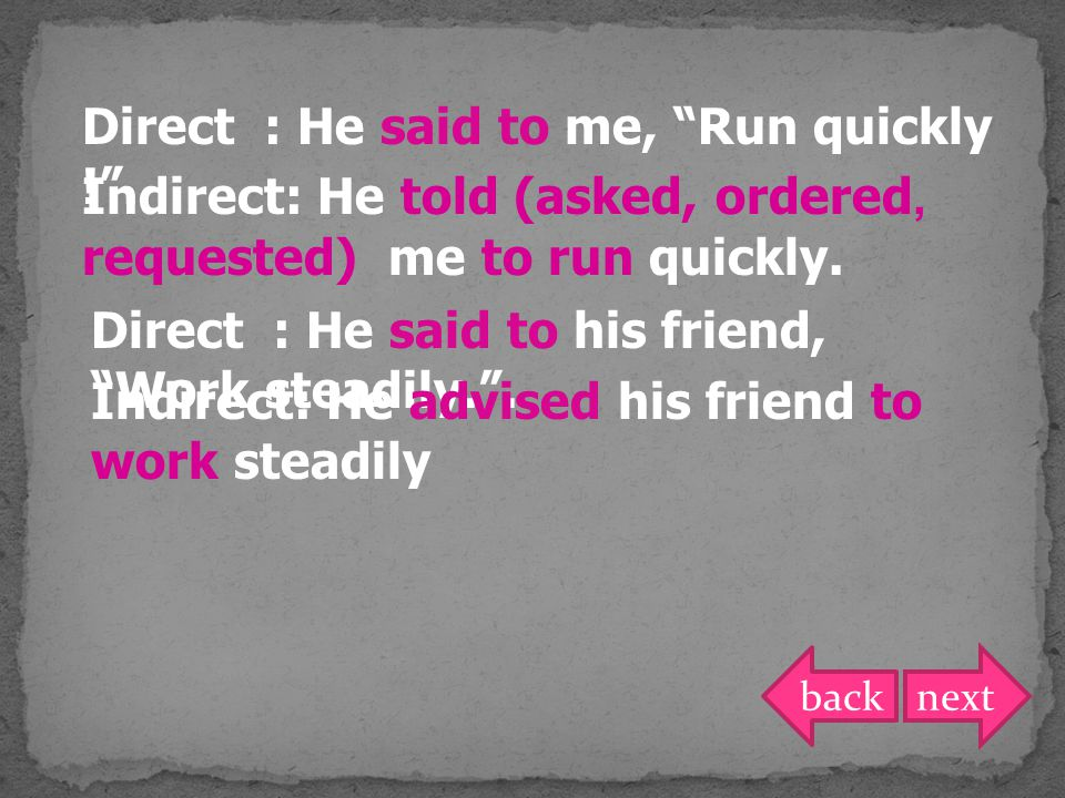 Direct : He said to me, Run quickly ! .
