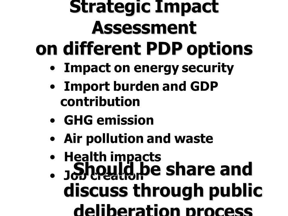 Strategic Impact Assessment on different PDP options