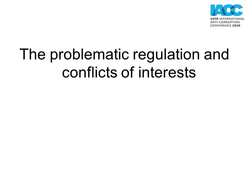The problematic regulation and conflicts of interests