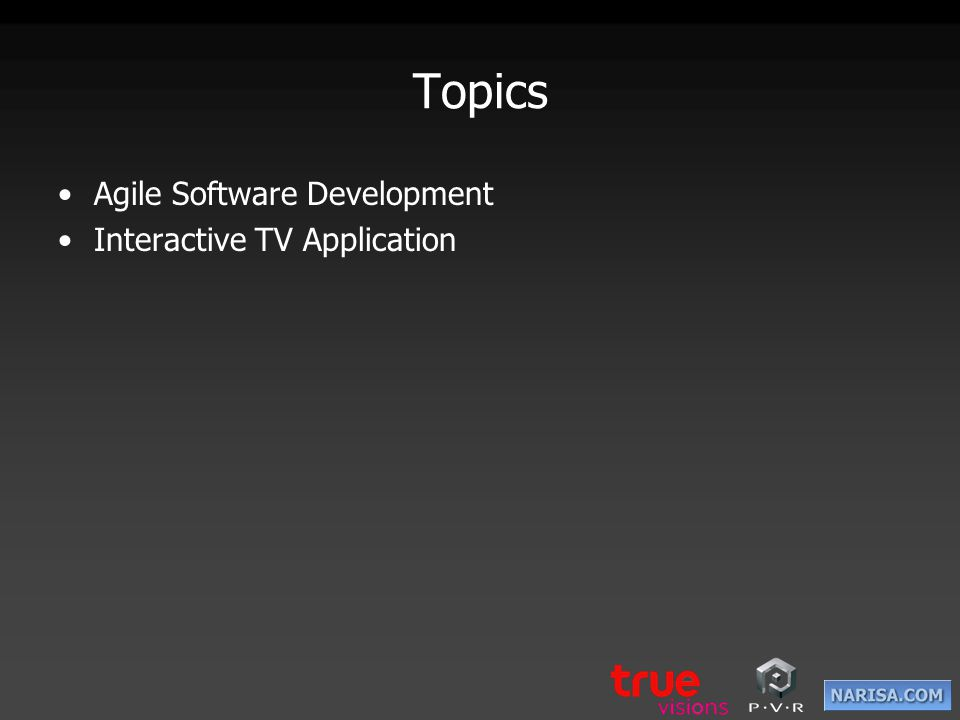 Topics Agile Software Development Interactive TV Application