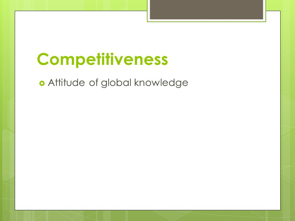 Competitiveness Attitude of global knowledge