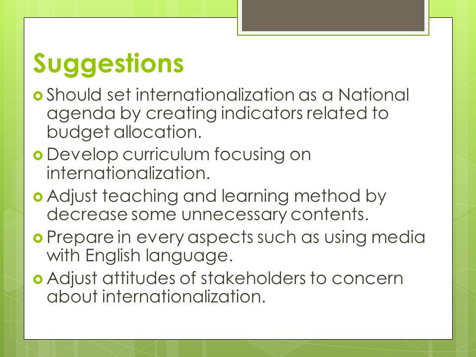 Suggestions Should set internationalization as a National agenda by creating indicators related to budget allocation.