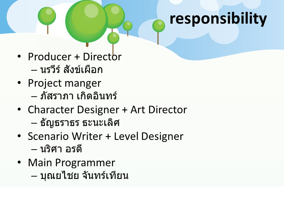responsibility Producer + Director Project manger