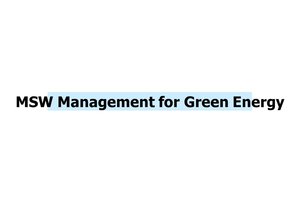MSW Management for Green Energy