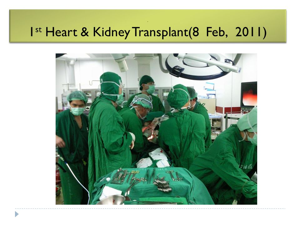 ' 1st Heart & Kidney Transplant(8 Feb, 2011)