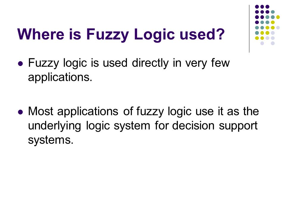 Where is Fuzzy Logic used