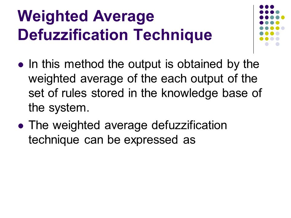 Weighted Average Defuzzification Technique