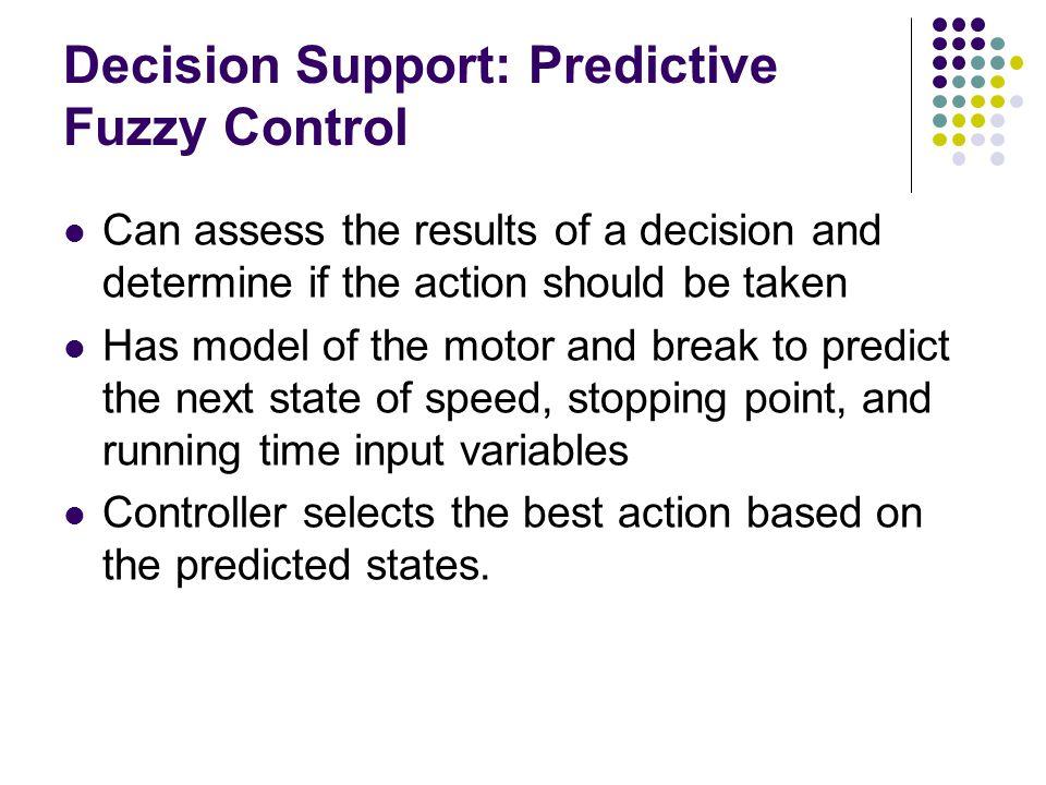 Decision Support: Predictive Fuzzy Control