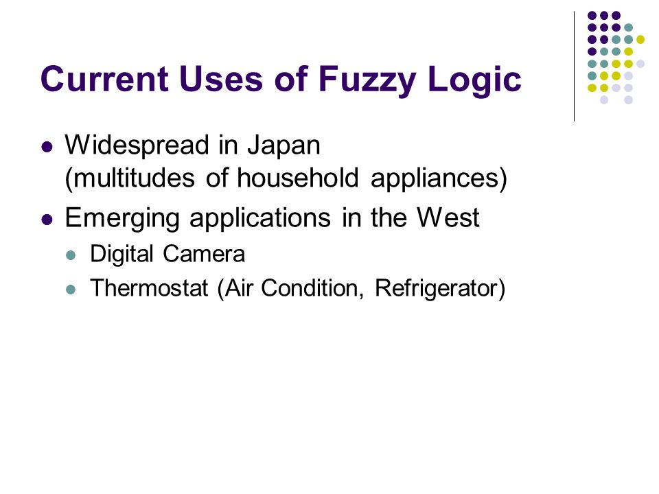 Current Uses of Fuzzy Logic