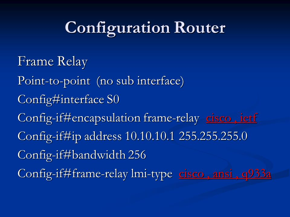 Configuration Router Frame Relay Point-to-point (no sub interface)