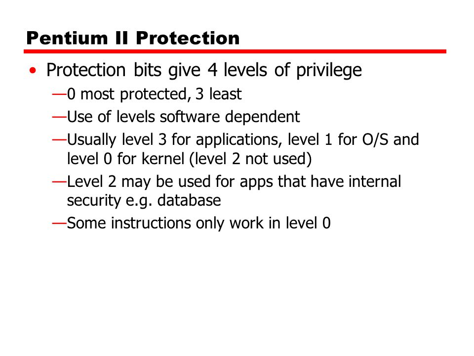 Protection bits give 4 levels of privilege
