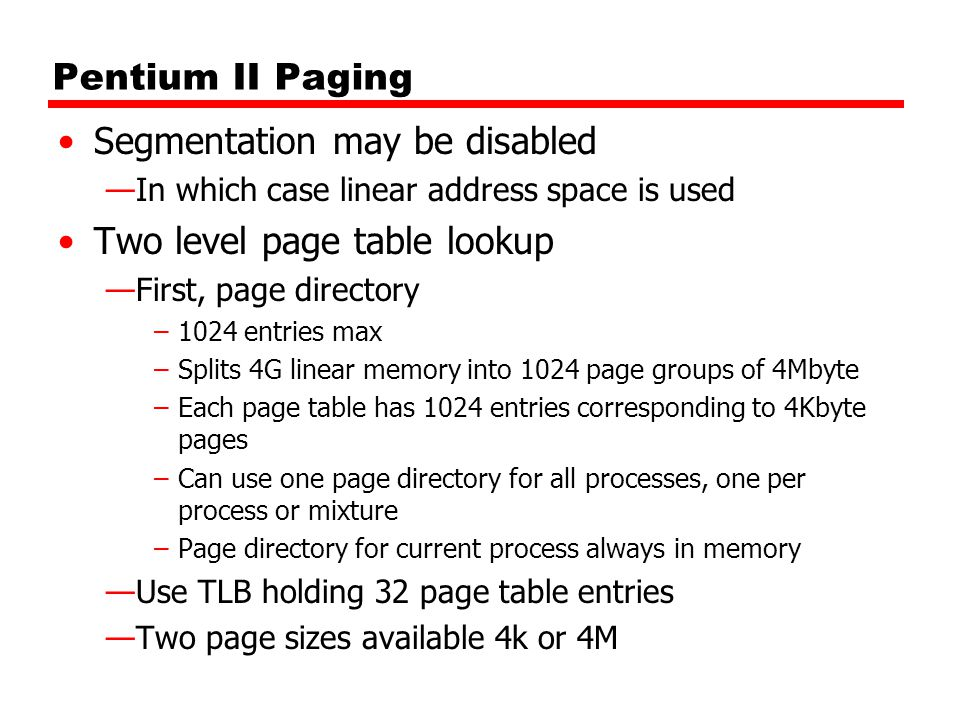 Segmentation may be disabled Two level page table lookup