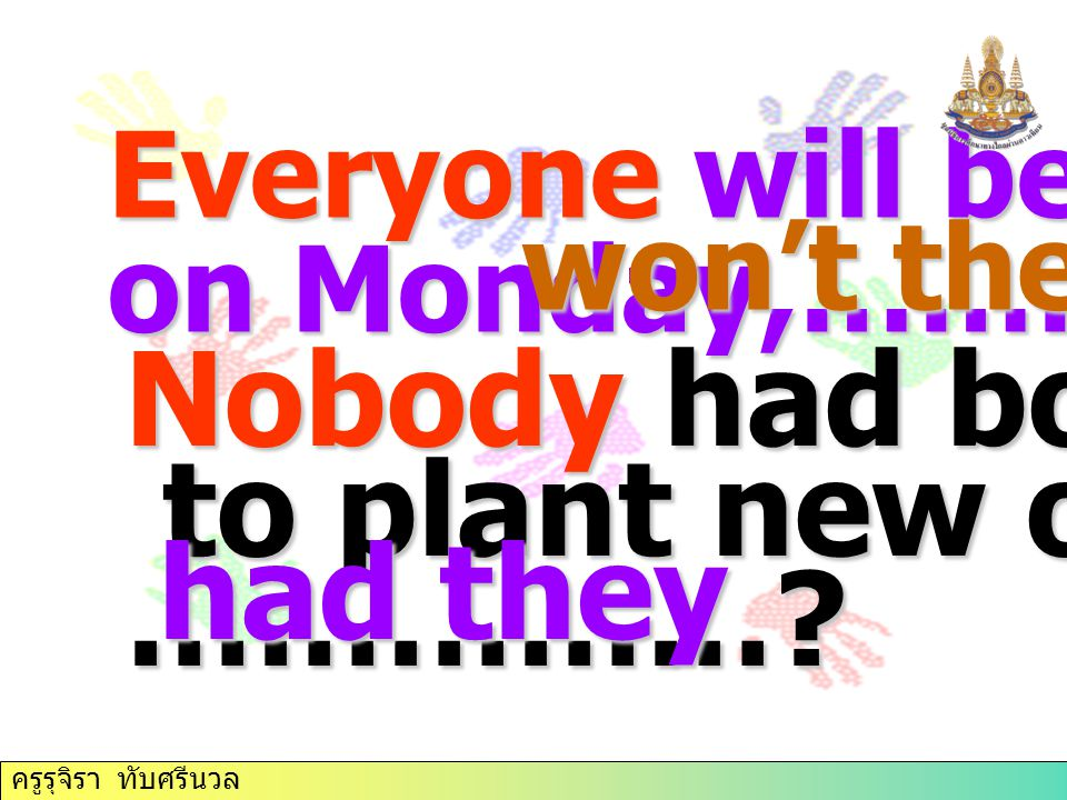 Nobody had bothered to plant new one, …………… had they