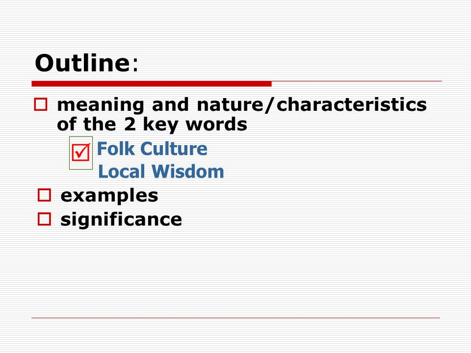 Outline:  meaning and nature/characteristics of the 2 key words