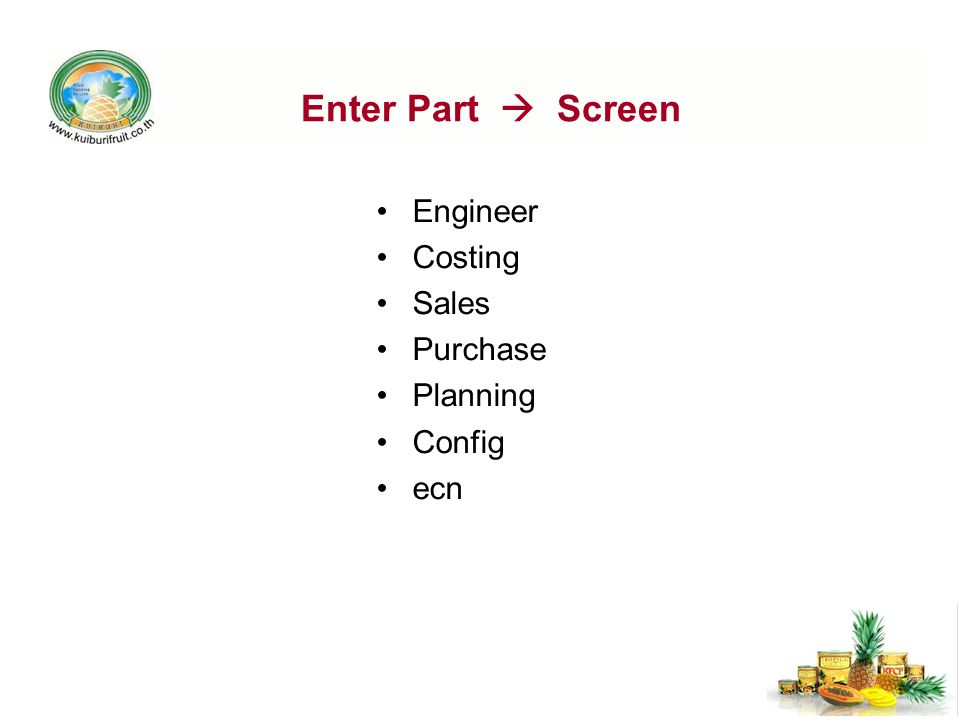 Enter Part  Screen Engineer Costing Sales Purchase Planning Config