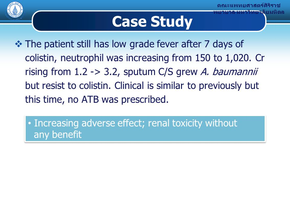 Case Study The patient still has low grade fever after 7 days of