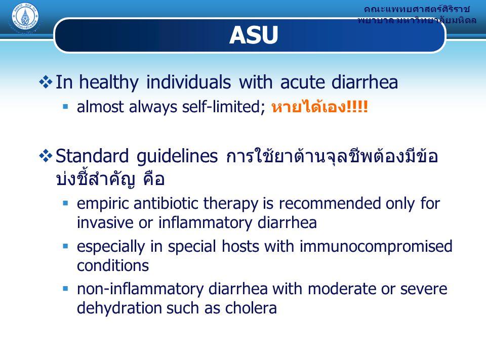 ASU In healthy individuals with acute diarrhea