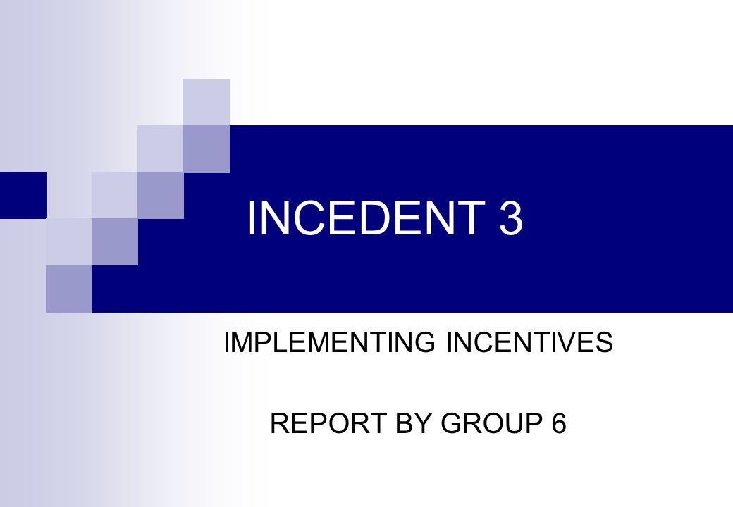 IMPLEMENTING INCENTIVES REPORT BY GROUP 6
