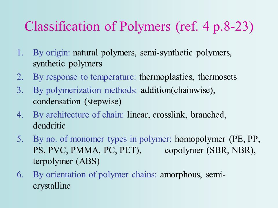 Classification of Polymers (ref. 4 p.8-23)