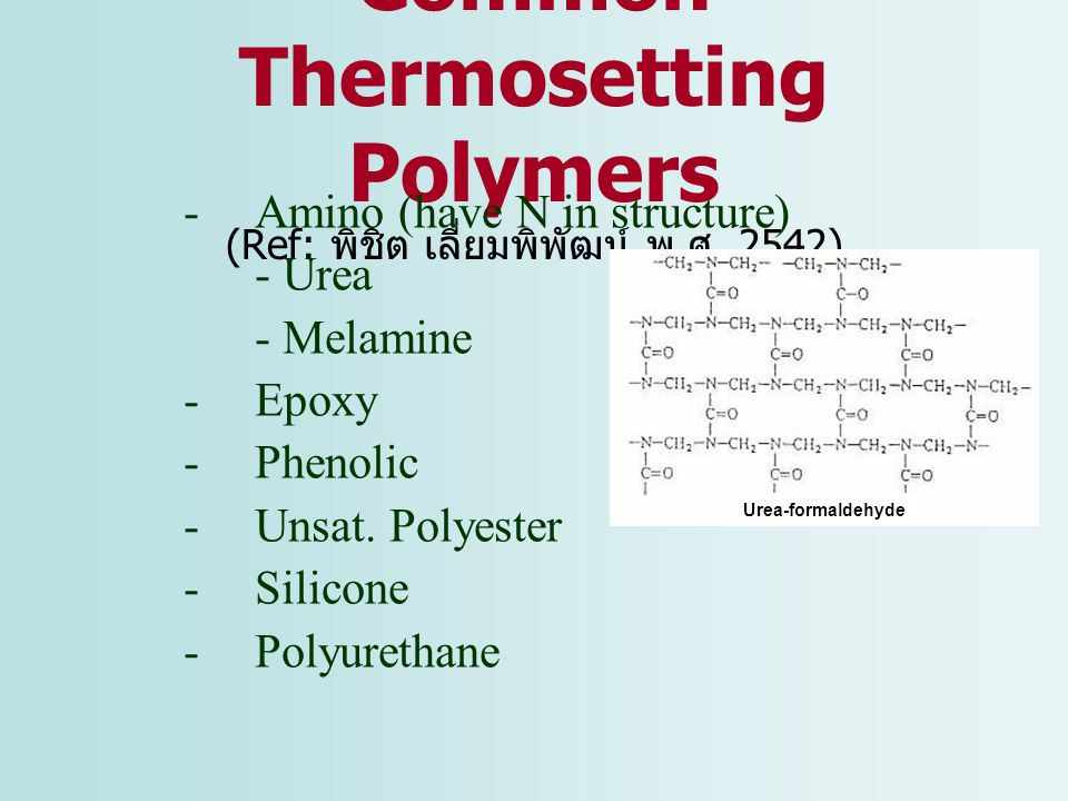 Common Thermosetting Polymers (Ref: พิชิต เลี่ยมพิพัฒน์ พ.ศ. 2542)