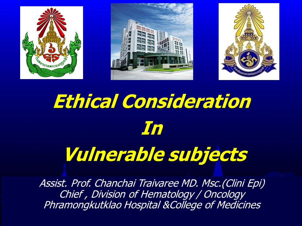 Ethical Consideration In Vulnerable subjects