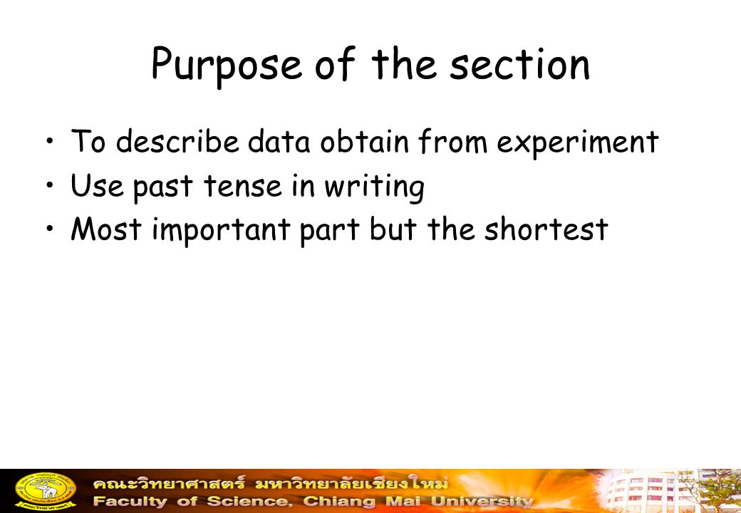 Purpose of the section To describe data obtain from experiment