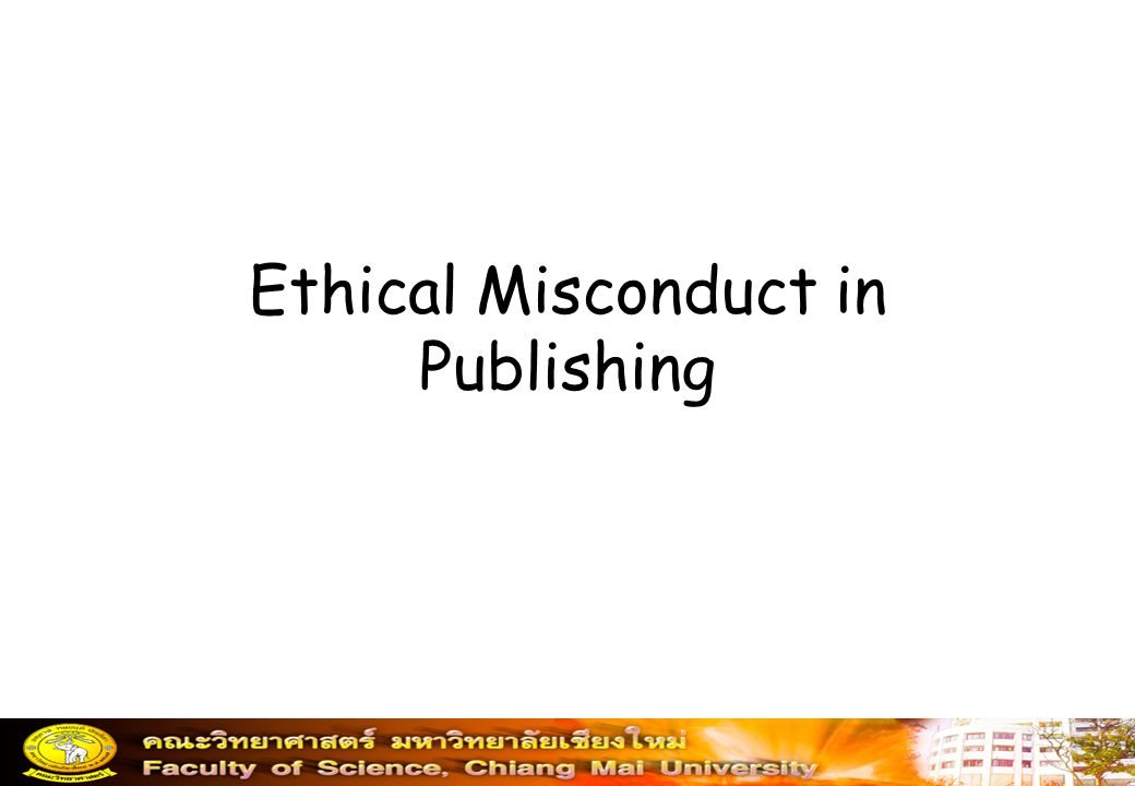 Ethical Misconduct in Publishing