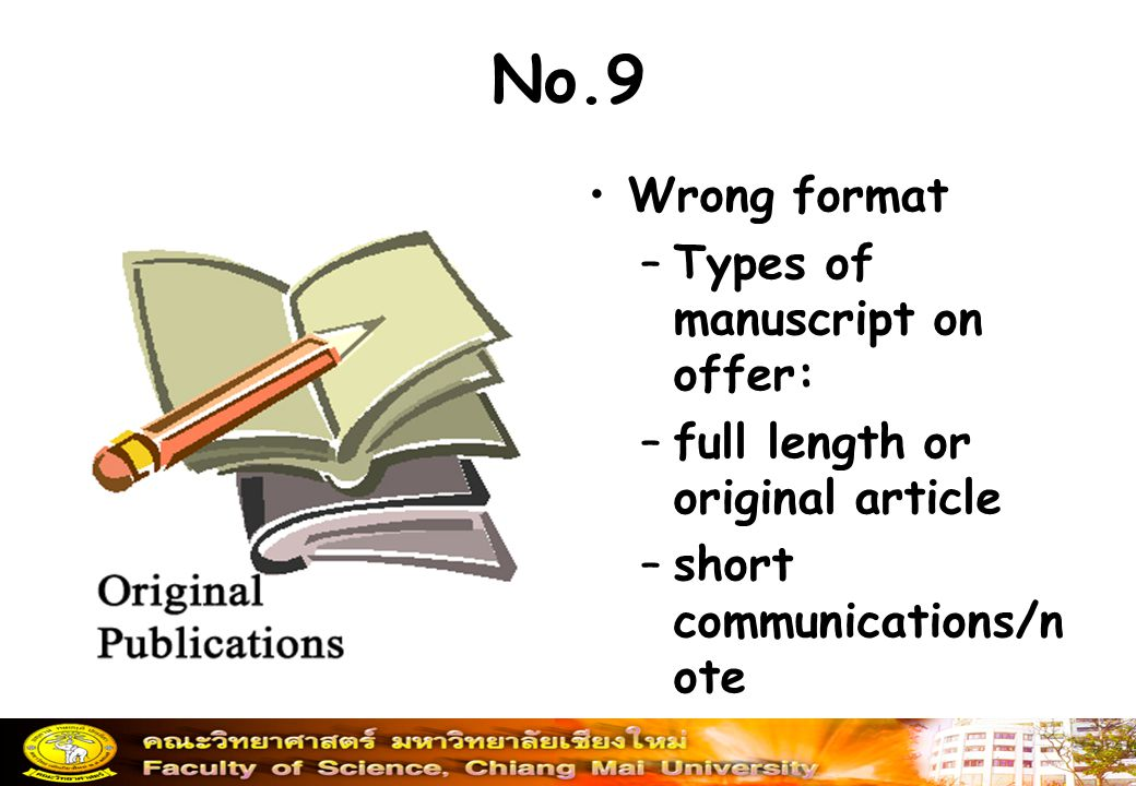 No.9 Wrong format Types of manuscript on offer: