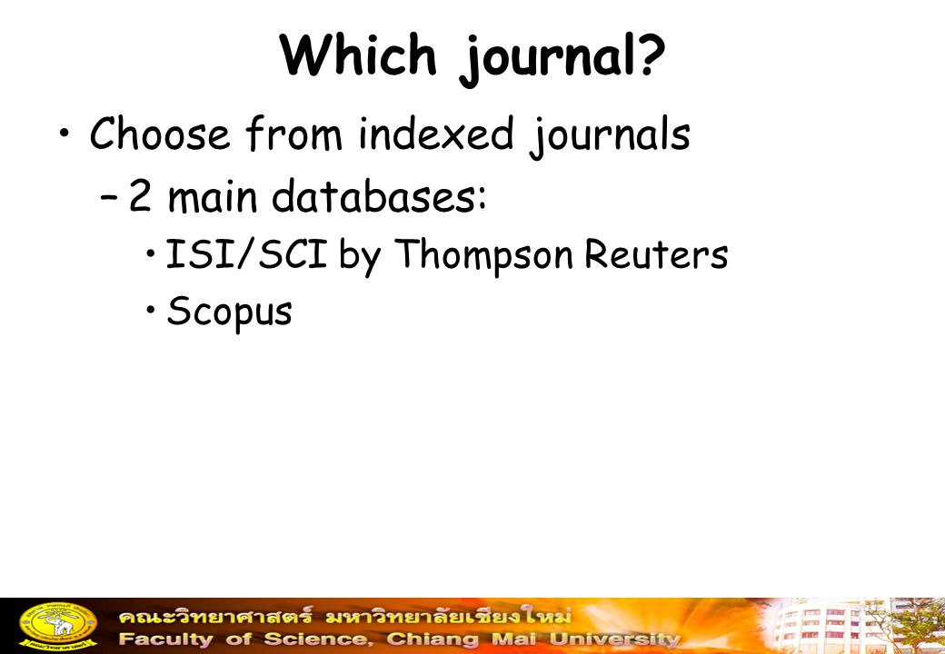Which journal Choose from indexed journals 2 main databases: