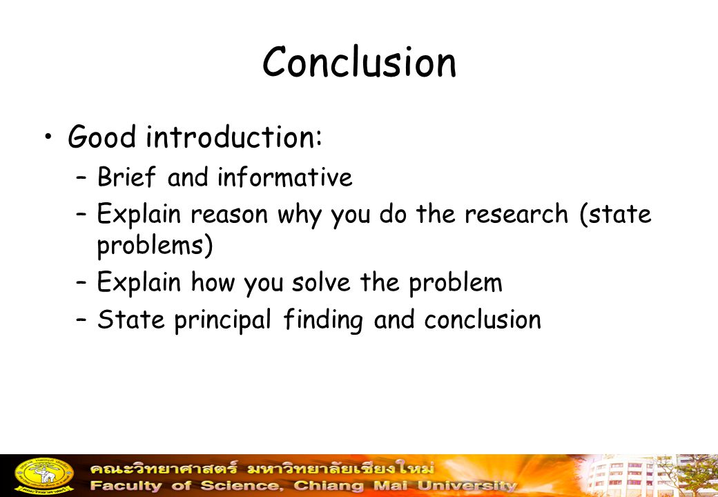 Conclusion Good introduction: Brief and informative