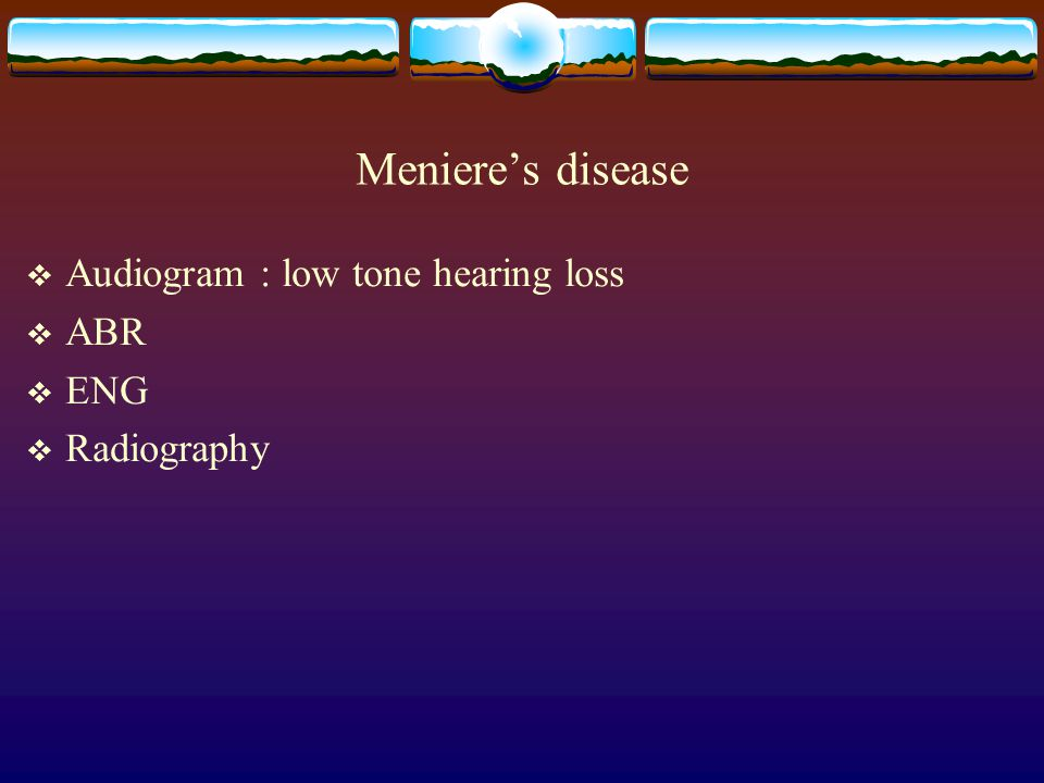 Meniere's disease Audiogram : low tone hearing loss ABR ENG