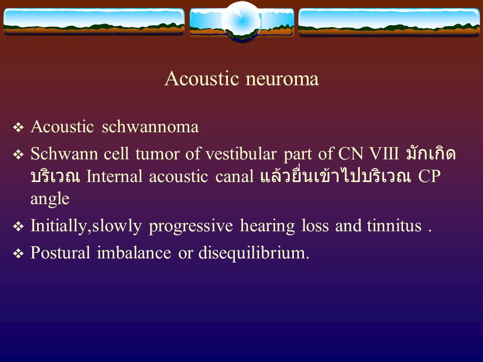 Acoustic neuroma Acoustic schwannoma