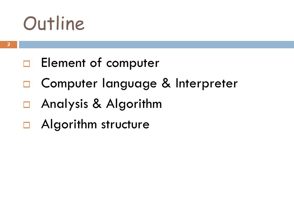 Outline Element of computer Computer language & Interpreter