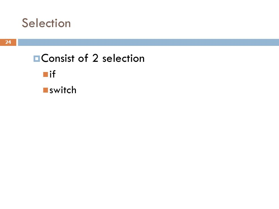 Selection Consist of 2 selection if switch