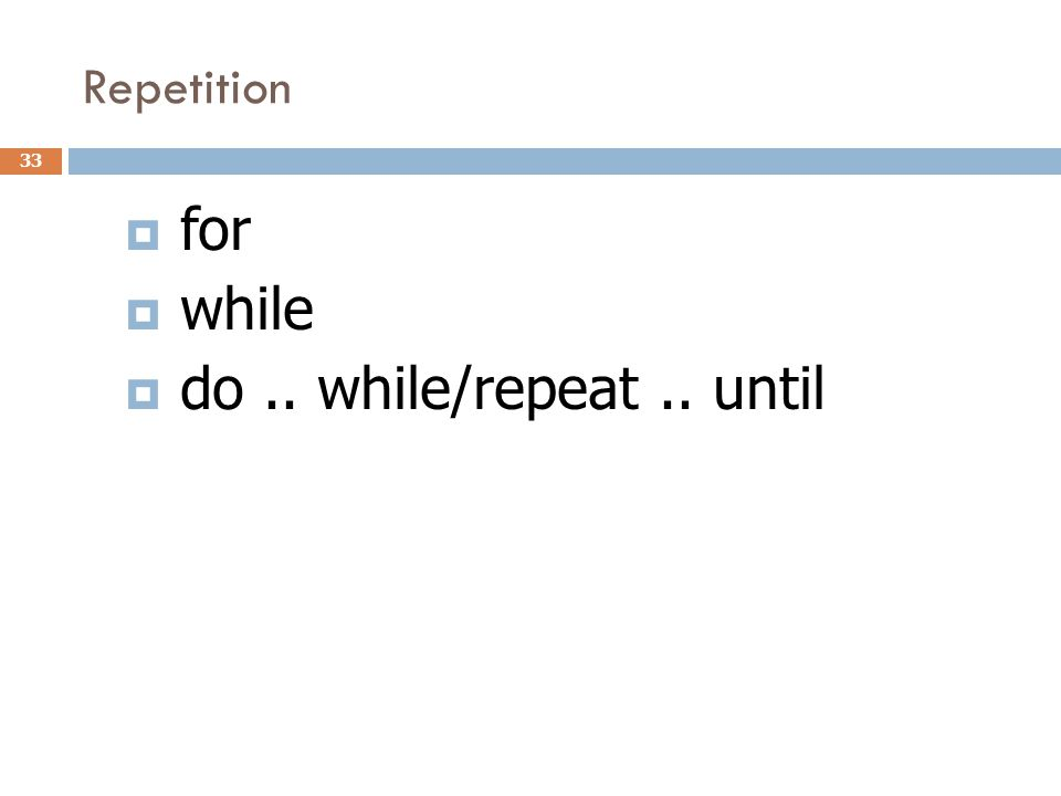 Repetition for while do .. while/repeat .. until